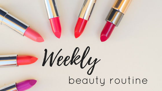 Weekly Beauty Routine